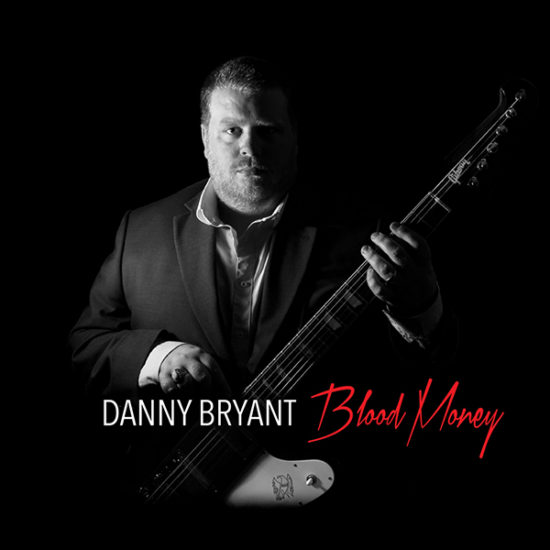 Danny-Bryant-Blood Money-Bluesove-Novinky