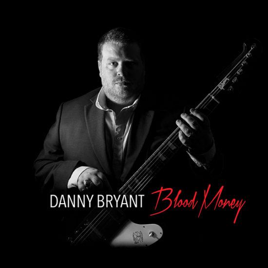Danny-Bryant-Blood Money-Bluesove-Novinky