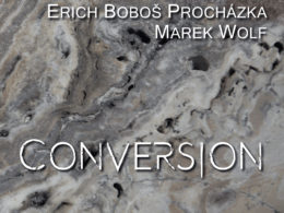 Recenzia CD Erich Boboš Procházka & Marek Wolf – Conversion.