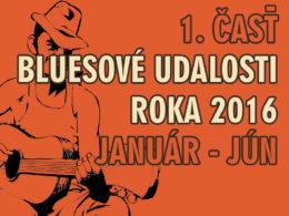 Bluesové udalosti na Slovenskej bluesovej scéne v roku 2016