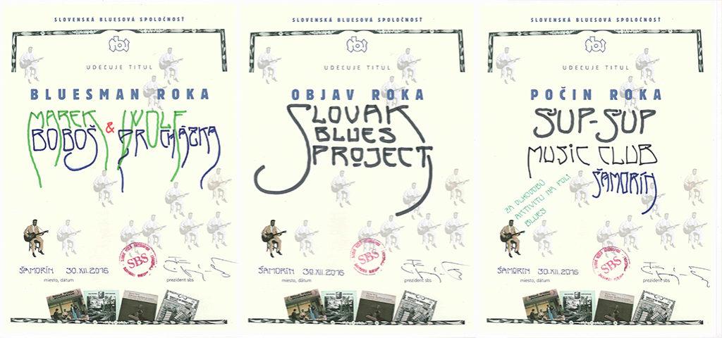 Bluesman roka 2016 Boboš Procházka & Marek Wolf , Objav roka 2016 Slovak Blues Project, Počin roka 2016 KLub Šup Šup Šamorín