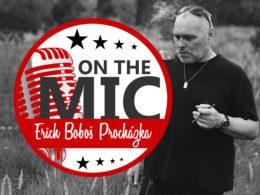 Rozhovor On The Mic Erich Boboš Procházka