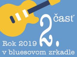Rok 2019 v bluesovom zrkadle 2. časť