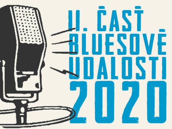 Bluesové udalosti roka 2020 Časť 2.
