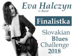 Rozhovor s finalistkou celoslovenskej súťažnej prehliadky Slovakian Blues Challenge 2018 speváčkou Evou Halčinovou